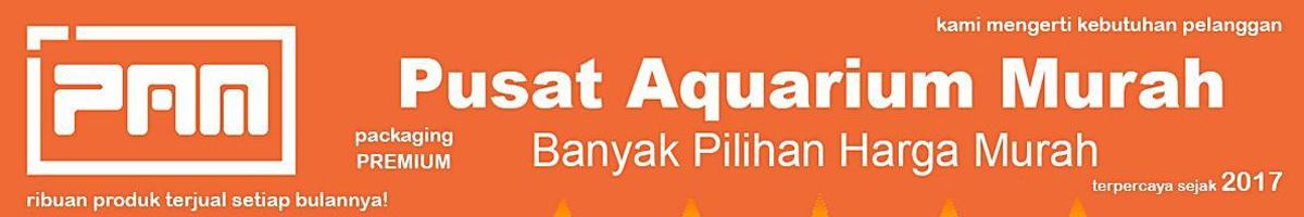 Pusat Aquarium Murah Banyak Pilihan Harga Murah